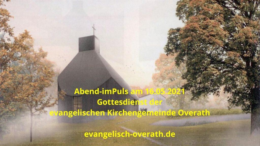 Video-Gottesdienst am Sonntag, den 16.05.2021